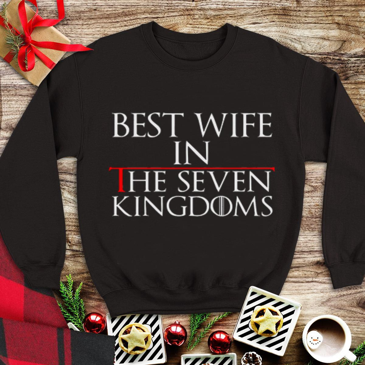 Awesome Best wife in the seven kingdoms Game Of Thrones shirt