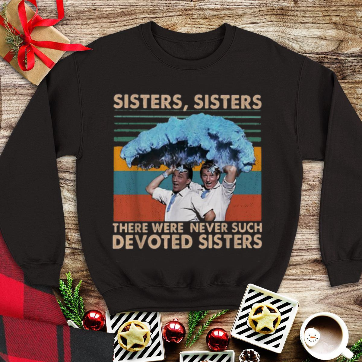 Awesome Sister Sister there were never such devoted Sisters Vintage shirt