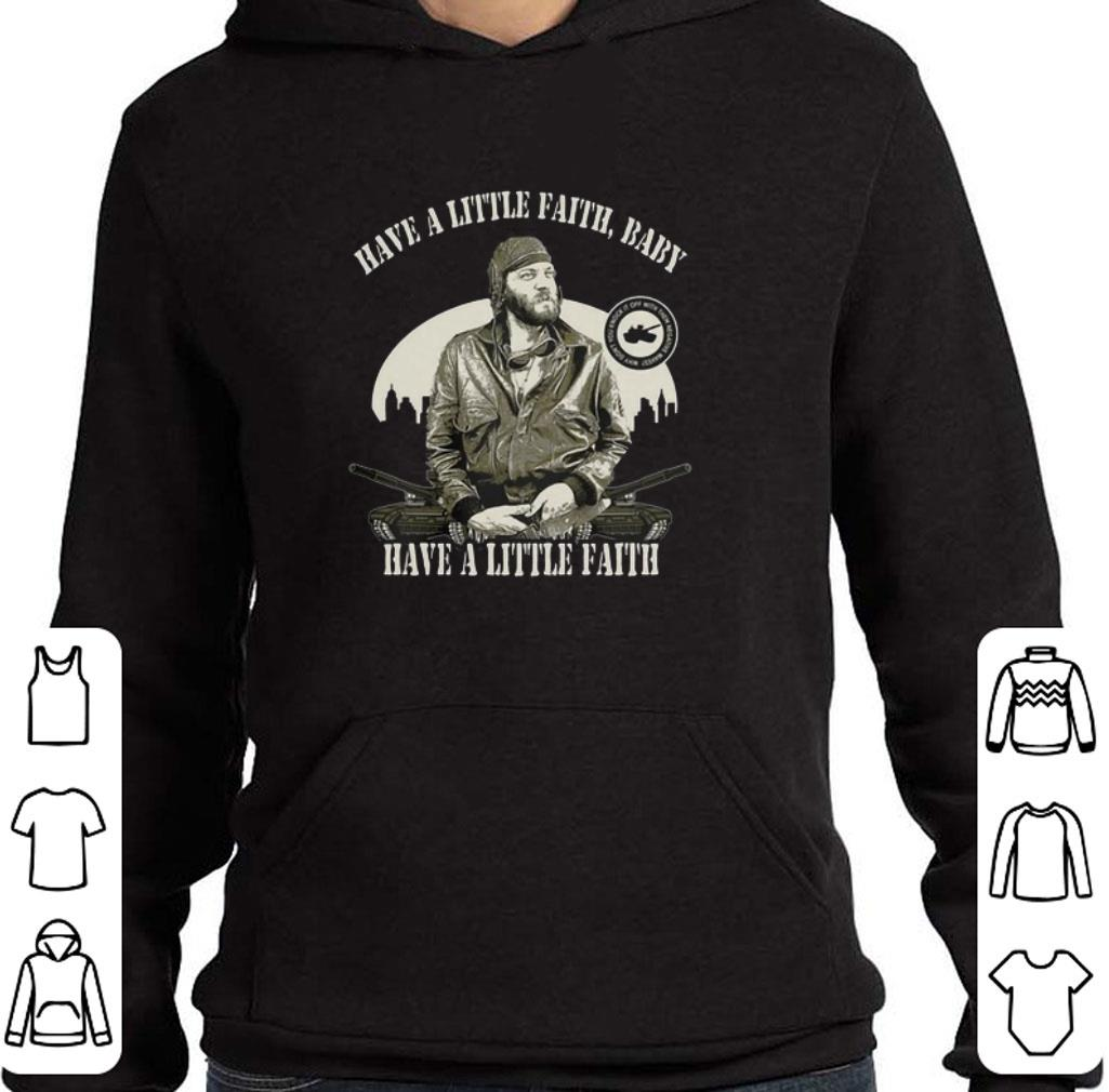Funny Sgt. Oddball have a little faith baby Kelly's Heroes shirt
