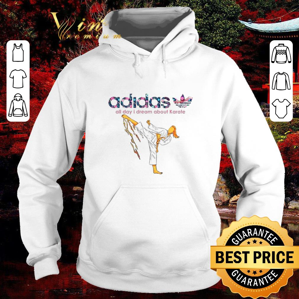 Hot adidas all day i dream about Karate shirt