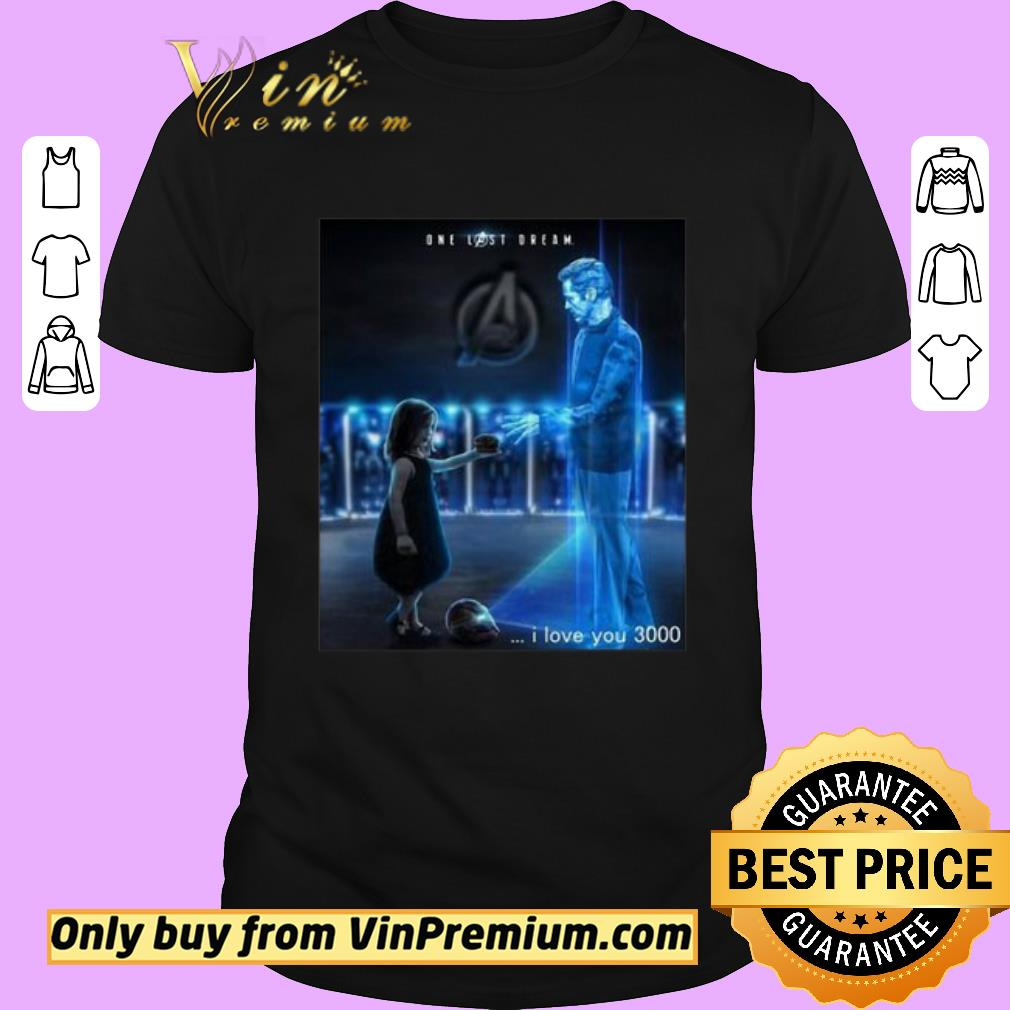 Awesome Iron Man And Daughter One Last Dream I Love You 3000 shirt 1
