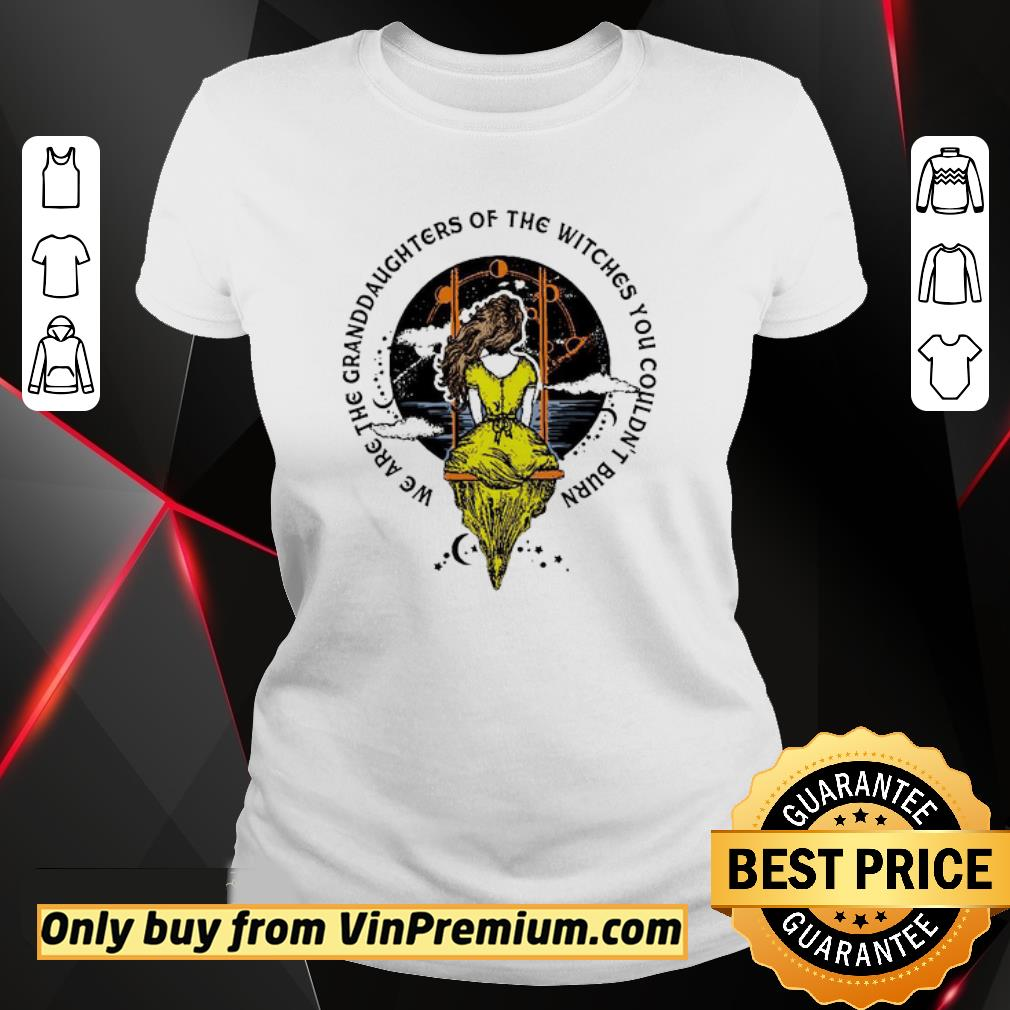 Pretty We are the granddaughters of the witches you couldn't burn shirt 2