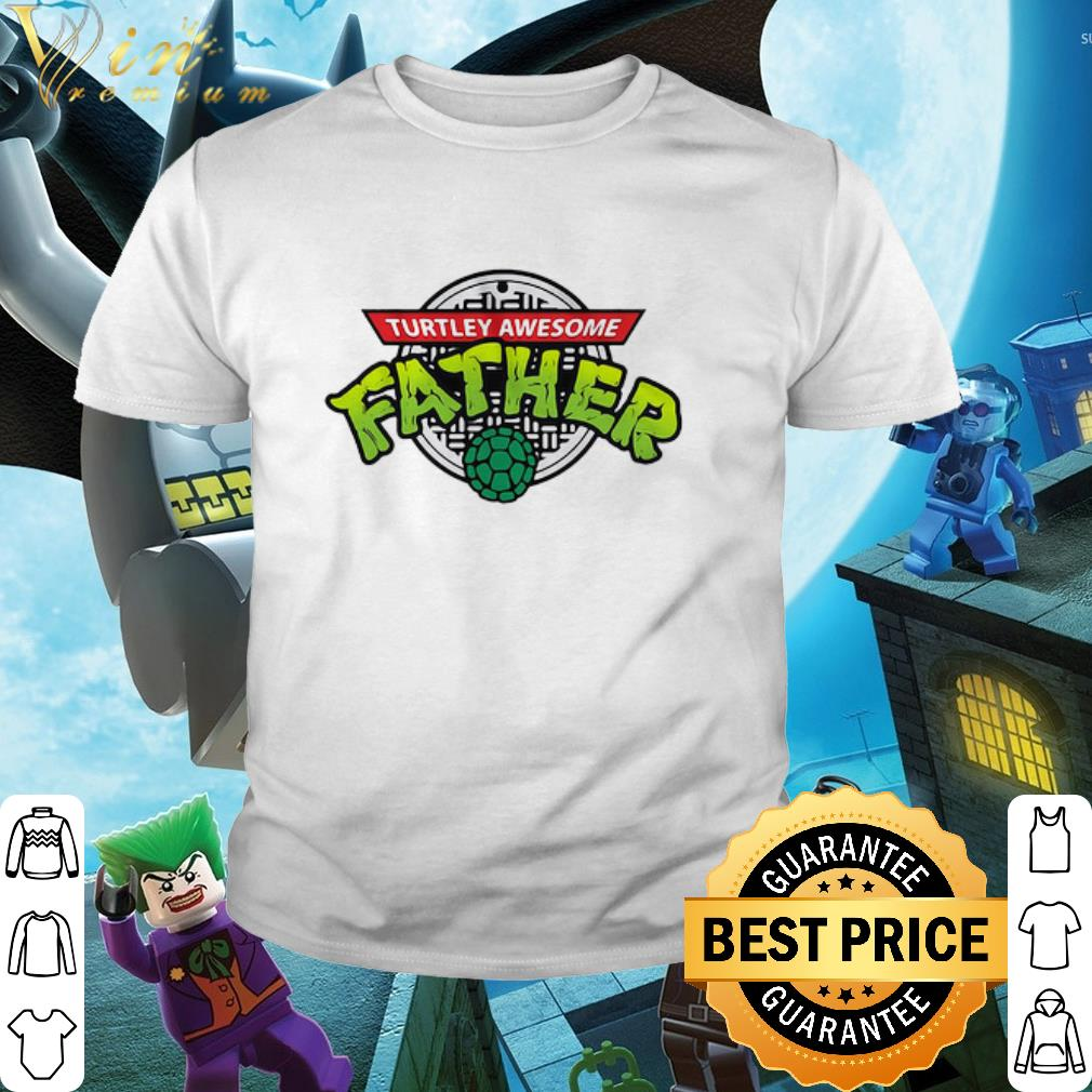 Cool Turtley Awesome Father's day shirt 2