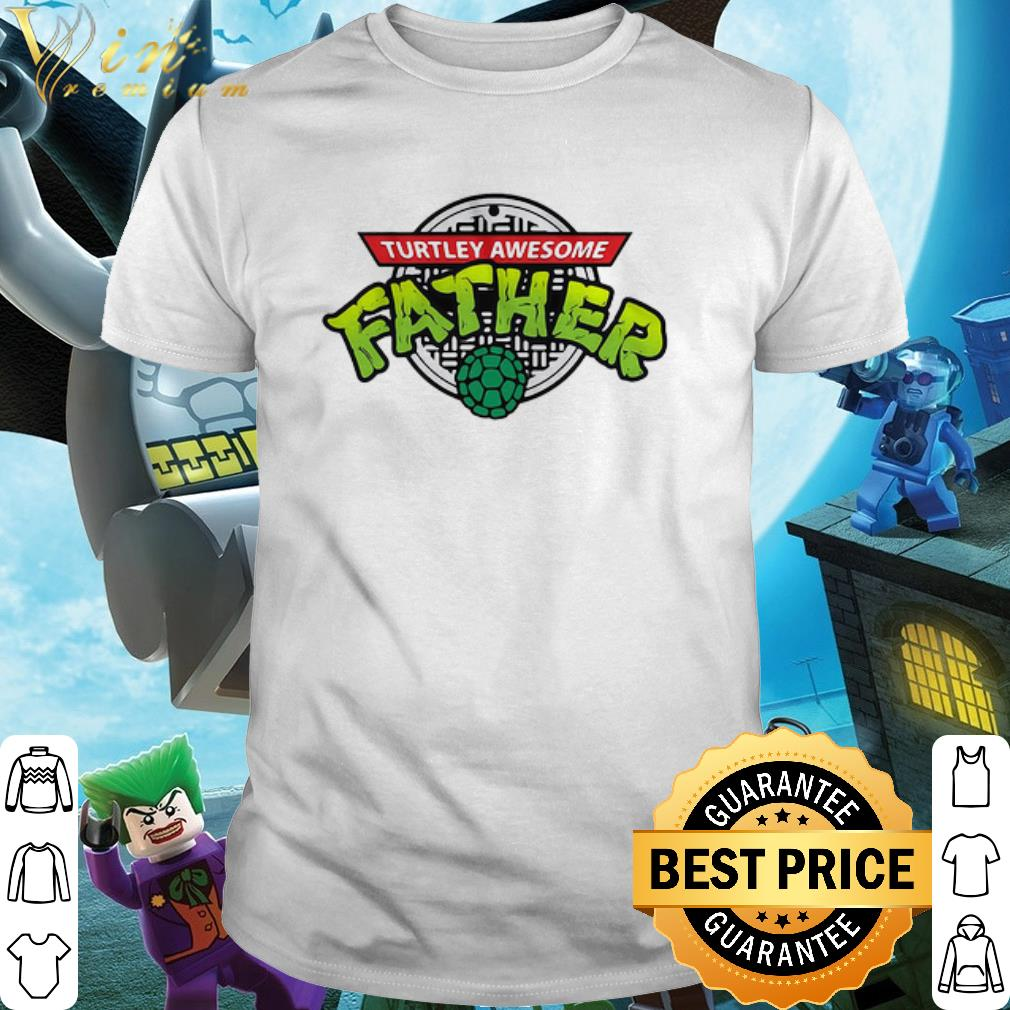 Cool Turtley Awesome Father's day shirt 1