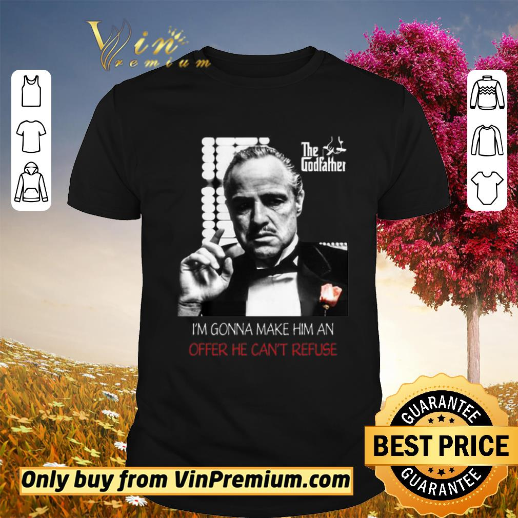 Awesome The godfather i'm gonna make him an offer he can't refuse shirt 1
