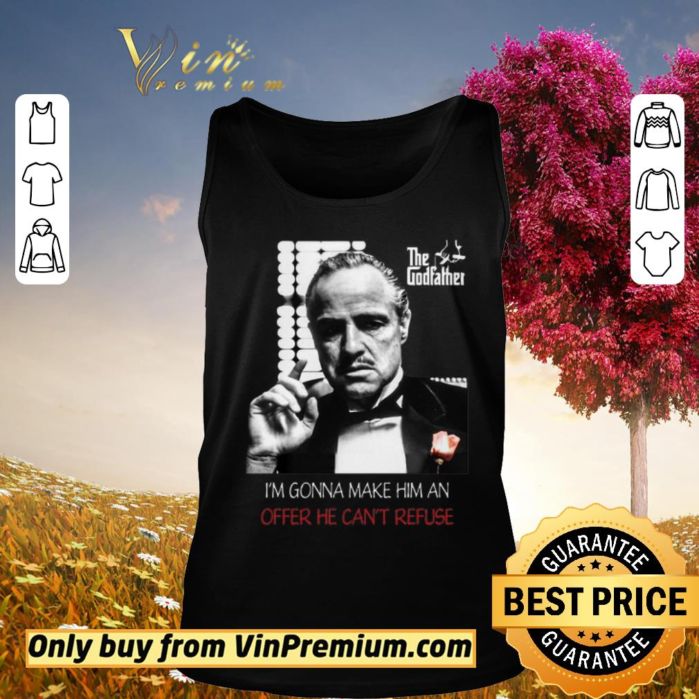 Awesome The godfather i'm gonna make him an offer he can't refuse shirt 2