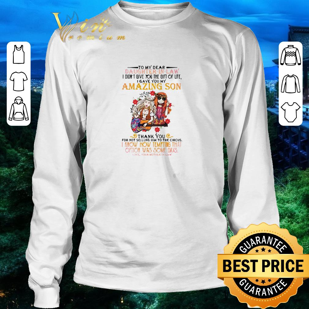 Hot Hippie Girl To My Dear Daughter In Law I Didn't Give You The Gift Of Life I Gave You My Amazing Son shirt 3
